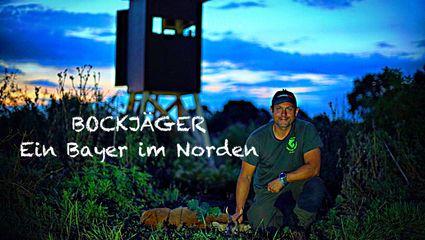 BOCKJÄGER VII | Ein Bayer im Norden