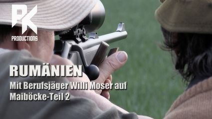RUMÄNIEN - Teil 2 - Mit Berufsjäger Willi Moser auf Maiböcke