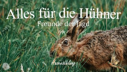 "Alles für die Hühner - Folge 2 ""Hasenzählung"""